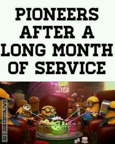 Pioneers after a long month of service.
