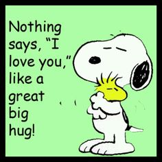 "Peanuts - Nothing says ""I love you"" like a great big hug.  <3"