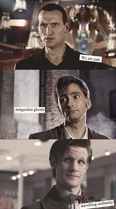 Underneath the veneer of careless bravado, the Doctor is a man haunted by ghosts of past lives.
