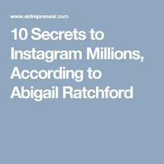 10 Secrets to Instagram Millions, According to Abigail Ratchford
