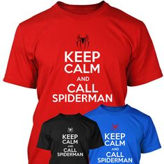 Keep Calm & Call Spiderman Funny Keep Calm & Carry On Parody T Shirt