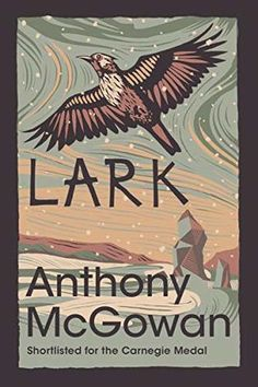 Lark by Anthony McGowan - Review Fiction And Nonfiction, Fiction Books, Short Novels, Reluctant Readers, Ya Novels, The Brethren, Great Stories, New Books, Childrens Books