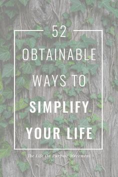 http://ericalayne.co/2016/06/52-ways-to-simplify-your-life.html