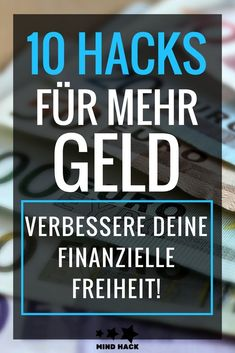 hacks for more money - improve your financial freedom! - Mind hack 10 hacks for more money - improve your financial freedom! - Mind hack 10 hacks for more money - improve your financial freedom! Money Plan, Money Tips, Earn More Money, How To Make Money, Mind Hack, Mind Tricks, Thing 1, Finance Tips, Extra Money