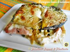 Parmigiana bianca di melanzane  Blog Profumi Sapori & Fantasia