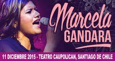 Marcela Gandara en #Santiago, #Chile | 11 Diciembre 2015  Info ►goo.gl/SEZr4W