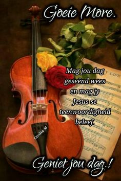 Goeie Nag, Goeie More, Morning Greetings Quotes, Poems, Music, Life, Afrikaans, Joy, Pictures
