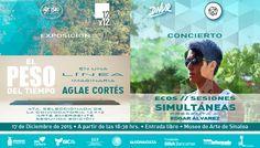 """Te invitamos a la inauguración de la exposición: """"El Peso del Tiempo en una Línea imaginaria"""", de Aglae Cortés. Jueves 17 de diciembre de 2015 en el Museo de Arte de Sinaloa (#MASIN), a las 18:30 horas. Entrada libre. #Culiacán, #Sinaloa."""