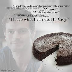 You want a chocolate cake? #FiftyShades