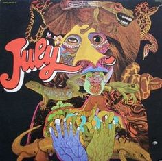 """July - July (1968) July were a psychedelic rock band from Ealing, London.   band's music was a blend of psychedelic rock and pop, marked by lush harmonies, acoustic guitars, keyboards, and intricate lead guitar work.  Although none of the band's records managed to chart in the UK or the US, July are today best remembered for their songs """"My Clown,"""" """"Dandelion Seeds,"""" and """"The Way."""""""