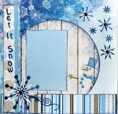 Let It Snow Layout/scrapbooking Cruise Scrapbook, Album Scrapbook, Scrapbook Layout Sketches, Kids Scrapbook, Scrapbook Designs, Scrapbooking Layouts, Scrapbook Paper, Scrapbook Frames, Scrapbook Blog