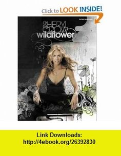 Wildflower Guitar Tab Edition (0038081269917) Sheryl Crow, Danny Begelman , ISBN-10: 0739039121  , ISBN-13: 978-0739039120 ,  , tutorials , pdf , ebook , torrent , downloads , rapidshare , filesonic , hotfile , megaupload , fileserve