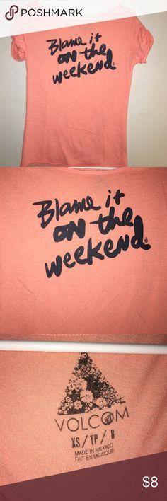 """Volcom Blame It On The Weekend Tee Volcom, coral tee shirt, written in dark blue """"blame it on the weekend"""" Volcom Tops Tees - Short Sleeve"""