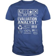 Awesome Tee For Evaluation Analyst T-Shirts, Hoodies. BUY IT NOW ==► Funny Tee Shirts