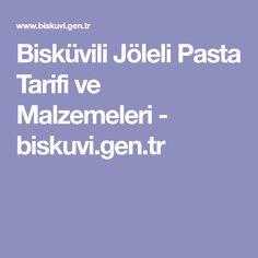 Bisküvili Jöleli Pasta Tarifi ve Malzemeleri - biskuvi.gen.tr