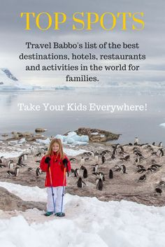 Top Spots! Travel Babbo's list of the best destinations, hotels, restaurants and activities in the world for families. Take your kids everywhere!