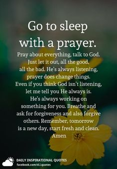 Go to sleep with a prayer. Pray about everything, talk to God. Good Night Prayer Quotes, Good Morning Prayer, Good Night Messages, Morning Prayers, Morning Prayer Before Work, Good Night Poems, Prayer Before Sleep, Sleep Prayer, Bedtime Prayer