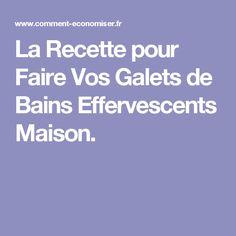 La Recette pour Faire Vos Galets de Bains Effervescents Maison.