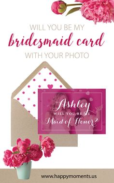 Beautiful Will you be my Bridesmaid Card with personalized photos