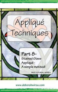 Stained Glass applique - a simple method - Deborah Wirsu Textile Artist Quilting Templates, Applique Templates, Applique Patterns, Quilting Tips, Quilting Tutorials, Applique Designs, Quilting Projects, Quilt Patterns, Sewing Projects