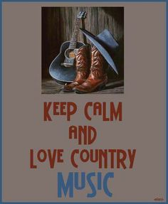 """"""" Keep Calm! And Love Country Music! Country Musicians, Country Artists, Country Songs, Country Girls, Country Style, Broken Heart Songs, Self Thought, Tammy Wynette, Beautiful Places To Live"""