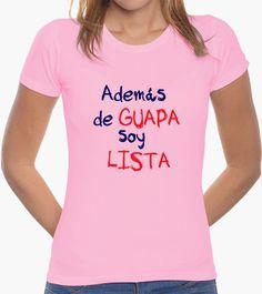 Camiseta Además de guapa soy lista