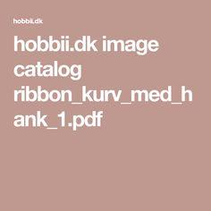 hobbii.dk image catalog ribbon_kurv_med_hank_1.pdf
