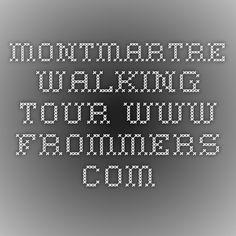 Montmartre Walking Tour www.frommers.com