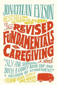 "Read ""The Revised Fundamentals of Caregiving A Novel"" by Jonathan Evison available from Rakuten Kobo. In The Revised Fundamentals of Caregiving (releasing June 2016 as a Netflix Original Film titled The Fundamentals of. Good Books, Books To Read, My Books, Typography Letters, Typography Design, Vintage Typography, Fundamentals Of Caring, Design Editorial, Buch Design"