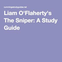 imagery in the short story the sniper by liam oflaherty Liam o'flaherty did an excellent job in employing stylistic devices in the sniper there were significant amounts of imagery, which enhanced the reader's.