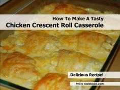 How To Make A Tasty Chicken Crescent Roll Casserole