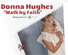 "@donnalhughes1 Donna Hughes ""Walk by Faith"" song from her album FROM THE HEART, now avail on iTunes  ""Possessions I no longer need, Weary are my eyes & feet, As I make my journey home, I go without you, all alone, Take my hand for one last time, I have loved you all my life, Where I'm going, you can't see Some sweet day, you will join me...."" #faith #gospel #acoustic #music #singer #songwriter #christian"