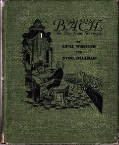 Sebastian Bach,The Boy from Thuringia by Opal & Deucher, Sybil Wheeler http://www.amazon.com/dp/B001GMNC10/ref=cm_sw_r_pi_dp_Jpbkvb0EDK39G