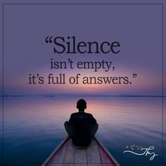 Silence isn't empty - http://themindsjournal.com/silence-isnt-empty/