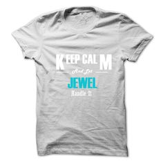 #Funnyt-shirt... Awesome T-shirts  Price: $19.00Purchase Now  Low cost Codes View pictures & pictures of Keep Calm and Let JEWEL Handle It t-shirts & hoodies:For those who don't completely love our design, you'll be able to SEARCH your favourite one through th...