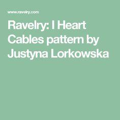 Ravelry: I Heart Cables pattern by Justyna Lorkowska
