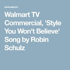 Walmart TV Commercial, 'Style You Won't Believe' Song by Robin Schulz