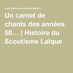 Un carnet de chants des années 50… | Histoire du Scoutisme Laïque