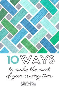 10 Ways to Make the Most of Your Sewing Time