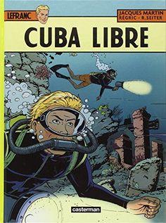 Lefranc T25 Cuba Libre de Jacques Martin https://www.amazon.fr/dp/220307857X/ref=cm_sw_r_pi_dp_x_Duvoyb1QE26FX   Bandes dessinées   Pinterest