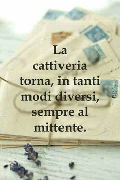 it La cattiveria . Wall Quotes, Words Quotes, Life Quotes, Sayings, Italian Phrases, Italian Quotes, Verona, Favorite Quotes, Best Quotes