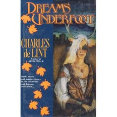 Dreams Underfoot by Charles De Lint: Books