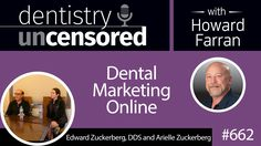 #Podcast 662: Edward Zuckerberg, DDS and his daughter, Arielle Zuckerberg, discuss the latest in social media marketing for #dental offices