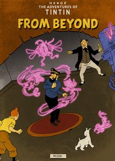 The illustrator Murray Groat took the style of Hergé to create fake Tintin covers for HP Lovecraft's books. Tintin From Beyond.
