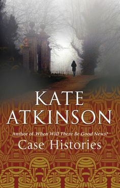 case histories - a mystery definitely worthy of a summer read. surprisingly well written, too