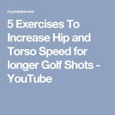 5 Exercises To Increase Hip and Torso Speed for longer Golf Shots - YouTube