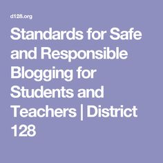 Standards for Safe and Responsible Blogging for Students and Teachers | District 128