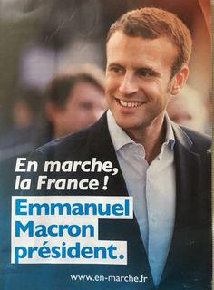 Présidentielle 2017. Emmanuel Macron. Affiche de campagne. En marche la France!