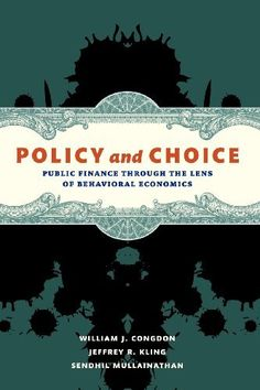 Policy and Choice: Public Finance through the Lens of Behavioral Economics by William J. Congdon. $19.95. Publisher: Brookings Institution Press (December 14, 2011). Publication: December 14, 2011. Author: William J. Congdon
