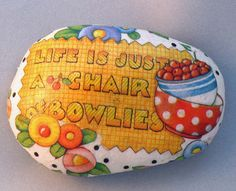 Painted Stones - life is...